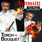 Auto Torch to Bouquet by Tora Magic
