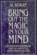 Bring out the Magic in Your Mind by Al Koran