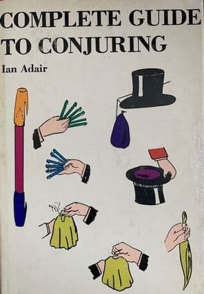 Complete guide to conjuring by Ian Adair