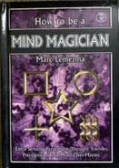 How to Be a Mind Magicians by Mark Lemezma