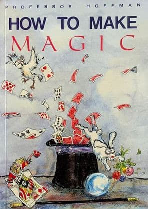 How to Make Magic by Professor Hoffman