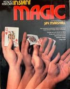 How to perform Instant Magic by Jay Marshall