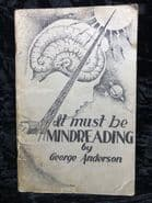 It must be mindreading by George Anderson