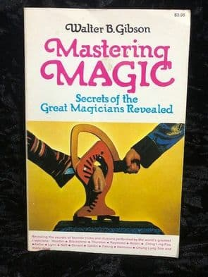 Mastering Magic	by Walter B Gibson