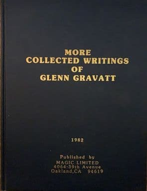 More Collected Writings of Glenn Gravatt by Magic Limited