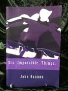 Six Impossible Things by John Bannon