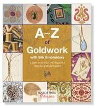 A -Z of Goldwork with Silk Embroidery
