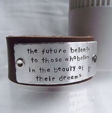 """Lovely Handmade Personalised """"The future belongs..."""" Leather Cuff Bangle"""