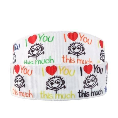 1 METRE I LOVE YOU THIS MUCH RIBBON SIZE INCH HEADBANDS HAIR BOWS CARD MAKING