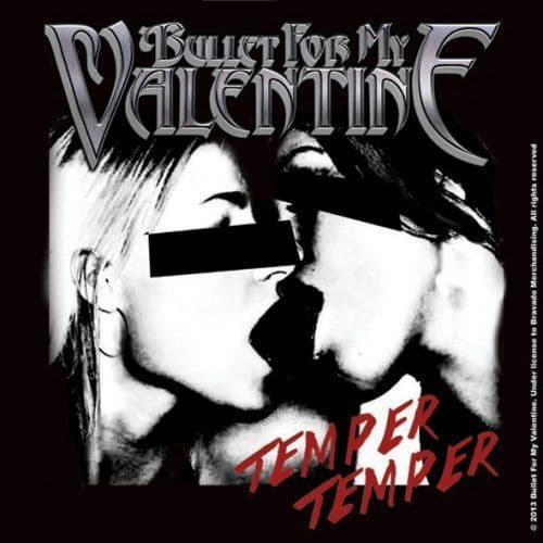 Bullet For My Valentine 'Temper Temper, Kiss' [dc]