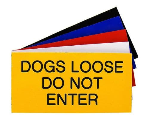DOGS LOOSE DO NOT ENTER Sign 100mm x 50mm