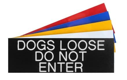 DOGS LOOSE DO NOT ENTER Sign 150 x 50mm