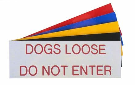 DOGS LOOSE DO NOT ENTER Sign 150mm x 50mm