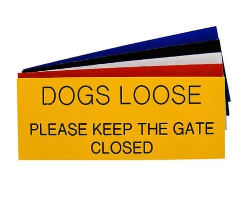 DOGS LOOSE Please Keep The Gate Closed Sign 125 x 50mm
