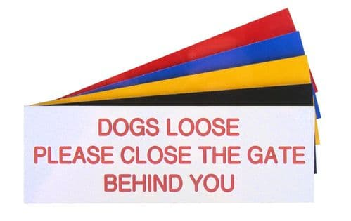 DOGS LOOSE SIGN 150 x 50mm