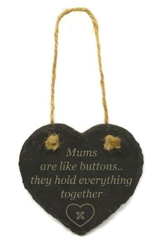 Mums Are Like Buttons Hanging Slate Heart
