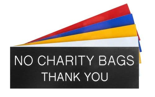 NO CHARITY BAGS THANK YOU Sign 150mm x 50mm