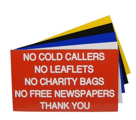 NO COLD CALLERS NO LEAFLETS NO CHARITY BAGS Sign 125 x 75mm