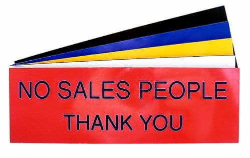 NO SALES PEOPLE THANK YOU Sign 150mm x 50mm