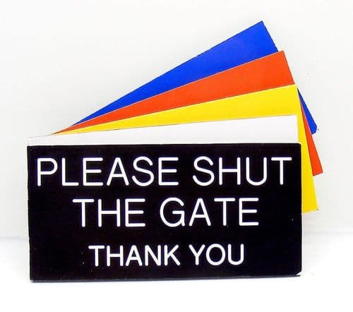 PLEASE SHUT THE GATE Thank You, Sign 100 x 50mm
