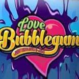 Love Bubblegum