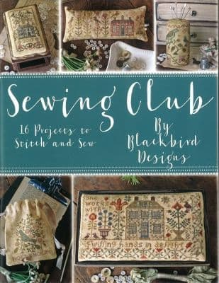 Blackbird Designs Sewing Club - 16 projects  Cross Stitch Book